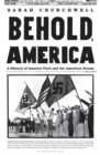 Behold, America : A History of America First and the American Dream - Book