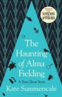 The Haunting of Alma Fielding : A True Ghost Story - Book