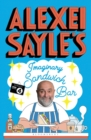 Alexei Sayle's Imaginary Sandwich Bar : Based on the Hilarious BBC Radio 4 Series - Book