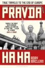 Pravda Ha Ha : True Travels to the End of Europe - Book