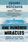 One Hundred Miracles : Music, Auschwitz, Survival and Love - Book