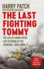 The Last Fighting Tommy : The Life of Harry Patch, Last Veteran of the Trenches, 1898-2009 - Book
