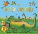 The Selfish Crocodile Anniversary Edition - Book