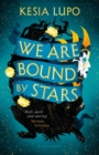 We Are Bound by Stars - Book