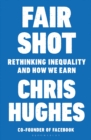 Fair Shot : Rethinking Inequality and How We Earn - eBook