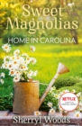 Home In Carolina: The heartwarming and uplifting feel-good story of romance and new beginnings, Out now on Netflix! (A Sweet Magnolias Novel, Book 5) - eBook