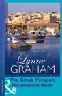 The Greek Tycoon's Disobedient Bride - eBook