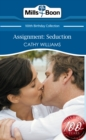 Assignment: Seduction (Mills & Boon Short Stories) - eBook