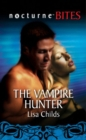 The Vampire Hunter (Mills & Boon Nocturne Bites) - eBook
