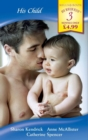 His Child: The Mistress's Child / Nathan's Child / D'Alessandro's Child (Mills & Boon By Request) - eBook