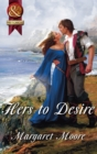 Hers to Desire (Mills & Boon Superhistorical) - eBook