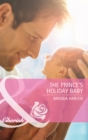 The Prince's Holiday Baby (Mills & Boon Cherish) (Reigning Men, Book 3) - eBook