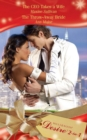 The CEO Takes a Wife / The Throw-Away Bride: The CEO Takes a Wife / The Throw-Away Bride (Mills & Boon Desire) - eBook