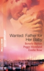 Wanted: Father For Her Baby: Keeping Baby Secret / Five Brothers and a Baby / Expecting Brand's Baby (Mills & Boon Spotlight) - eBook
