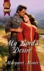 My Lord's Desire (Mills & Boon Superhistorical) - eBook