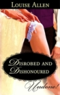Disrobed and Dishonored - eBook