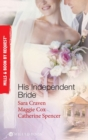 His Independent  Bride: Wife Against Her Will / The Wedlocked Wife / Bertoluzzi's Heiress Bride (Mills & Boon By Request) - eBook
