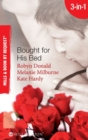 Bought for His Bed: Virgin Bought and Paid For / Bought for Her Baby / Sold to the Highest Bidder! (Mills & Boon By Request) - eBook
