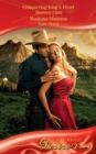 Conquering King's Heart / Montana Mistress: Conquering King's Heart (Kings of California, Book 4) / Montana Mistress (Mills & Boon Desire) - eBook