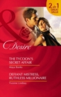The Tycoon's Secret Affair / Defiant Mistress, Ruthless Millionaire: The Tycoon's Secret Affair (The Anetakis Tycoons) / Defiant Mistress, Ruthless Millionaire (Mills & Boon Desire) - eBook