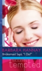 Bridesmaid Says, ''I Do!'' (Mills & Boon Modern Heat) (Changing Grooms, Book 1) - eBook