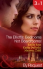 The Elliotts: Bedrooms Not Boardrooms! (Mills & Boon By Request) - eBook