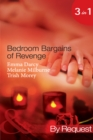 Bedroom Bargains of Revenge: Bought for Revenge, Bedded for Pleasure / Bedded and Wedded for Revenge / The Italian Boss's Mistress of Revenge (Mills & Boon By Request) - eBook