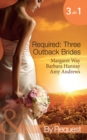 Required: Three Outback Brides: Cattle Rancher, Convenient Wife / In the Heart of the Outback... / Single Dad, Outback Wife (Mills & Boon By Request) - eBook