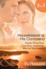 Housekeeper at His Command: The Spaniard's Virgin Housekeeper / His Pregnant Housekeeper / The Maid and the Millionaire (Mills & Boon By Request) - eBook
