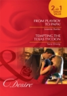 From Playboy to Papa! / Tempting the Texas Tycoon: From Playboy to Papa! / Tempting the Texas Tycoon (Mills & Boon Desire) - eBook