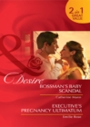 Bossman's Baby Scandal / Executive's Pregnancy Ultimatum: Bossman's Baby Scandal / Executive's Pregnancy Ultimatum (Mills & Boon Desire) - eBook
