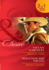 The Last Lone Wolf / Seduction and the CEO: The Last Lone Wolf / Seduction and the CEO (Mills & Boon Desire) - eBook