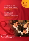 Wedding His Takeover Target / Inheriting His Secret Christmas Baby: Wedding His Takeover Target (Dynasties: The Jarrods, Book 5) / Inheriting His Secret Christmas Baby (Dynasties: The Jarrods, Book 6) - eBook