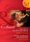 The CEO's Accidental Bride / Paper Marriage Proposition: The CEO's Accidental Bride / Paper Marriage Proposition (Mills & Boon Desire) - eBook
