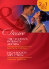 The Tycoon's Paternity Agenda / High-Society Seduction: The Tycoon's Paternity Agenda / High-Society Seduction (Mills & Boon Desire) - eBook