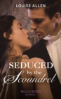 Seduced by the Scoundrel - eBook