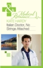 Italian Doctor, No Strings Attached (Mills & Boon Medical) - eBook