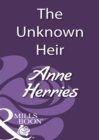 The Unknown Heir (Mills & Boon Historical) - eBook