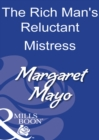 The Rich Man's Reluctant Mistress (Mills & Boon Modern) - eBook