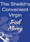 The Sheikh's Convenient Virgin (Mills & Boon Modern) - eBook