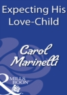 Expecting His Love-Child (Mills & Boon Modern) - eBook