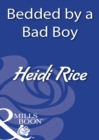 Bedded By A Bad Boy (Mills & Boon Modern) - eBook