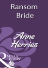 Ransom Bride (Mills & Boon Historical) - eBook