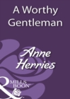 A Worthy Gentleman (Mills & Boon Historical) - eBook