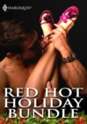 Red Hot Holiday Bundle (Mills & Boon e-Book Collections) - eBook