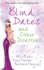 Blind Dates and Other Disasters: The Wedding Wish (Tango, Book 10) / Blind-Date Marriage / The Blind Date Surprise (Southern Cross, Book 2) - eBook