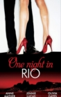 One Night in... Rio: The Brazilian Millionaire's Love-Child / Virgin Mistress, Scandalous Love-Child / The Surgeon's Runaway Bride (Mills & Boon M&B) - eBook