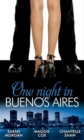 One Night in Buenos Aires: The Vasquez Mistress (Unexpected Babies, Book 3) / The Buenos Aires Marriage Deal / Argentinian Playboy, Unexpected Love-Child (Mills & Boon M&B) - eBook