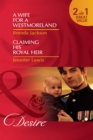 A Wife for a Westmoreland / Claiming His Royal Heir: A Wife for a Westmoreland (The Westmorelands, Book 19) / Claiming His Royal Heir (Royal Rebels, Book 3) (Mills & Boon Desire) - eBook