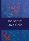 The Secret Love-Child (Mills & Boon Modern) (Passion, Book 24) - eBook